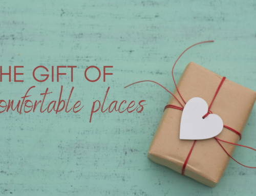 The gift of uncomfortable places